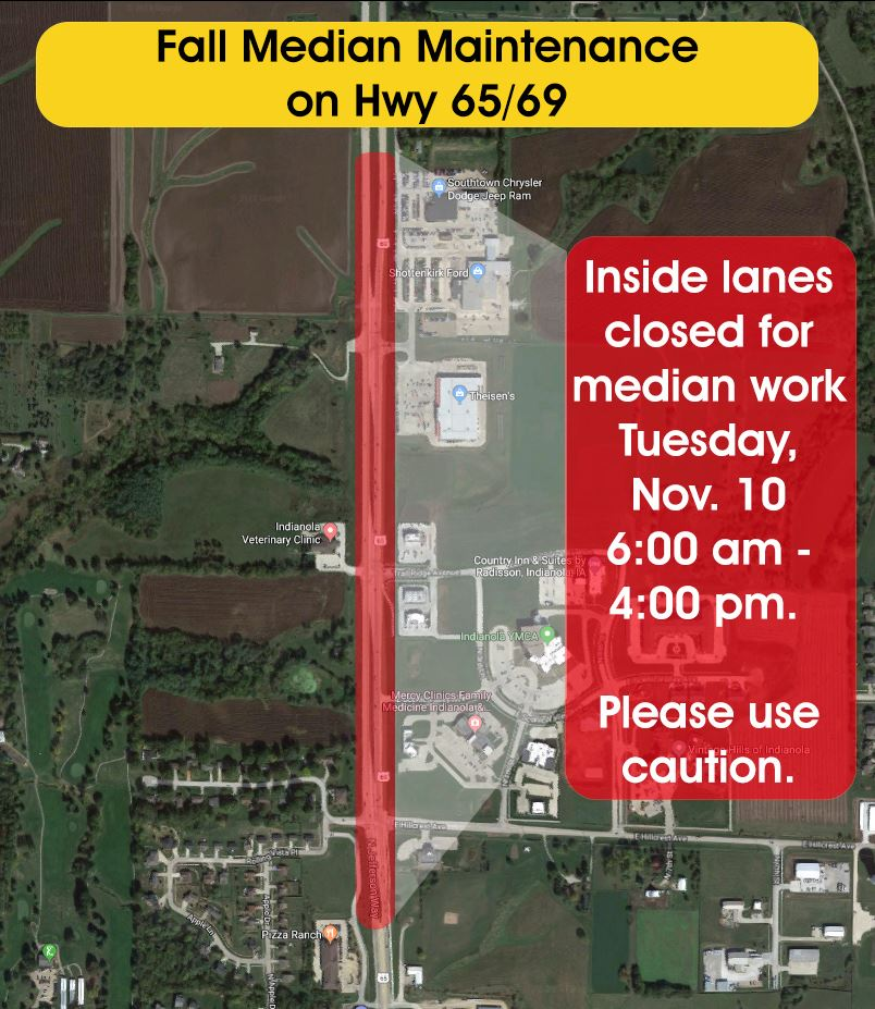 Inside lanes of 65/69 will be closed from 6am - 4pm on Tuesday, November 12, for median maintenance
